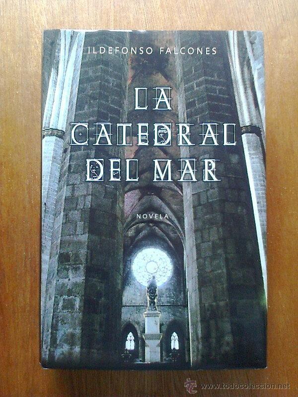 **LA CATEDRAL DEL MAR, ILDEFONSO FALCONES, GRIJALBO, 2006 -