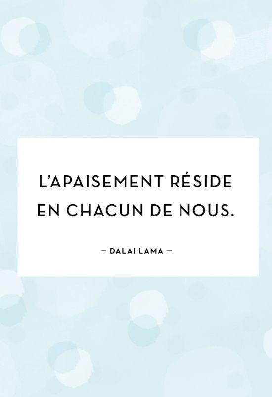 """""""L'apaisement réside en chacun de nous."""" - Dalai Lama …"""