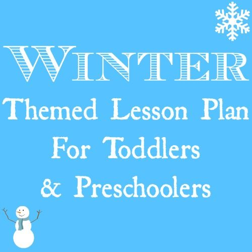Winter Themed Lesson Plan for Toddlers and Preschoolers