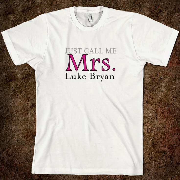 Luke Bryan T-shirts | Mrs. Luke Bryan - Khar23 - Skreened T-shirts, Organic Shirts, Hoodies ...: Tees Shirts, American Apparel, Americanapparel, Totes Bags, Keepcalm, Kids Tees, Keep Calm, T Shirts, True Stories