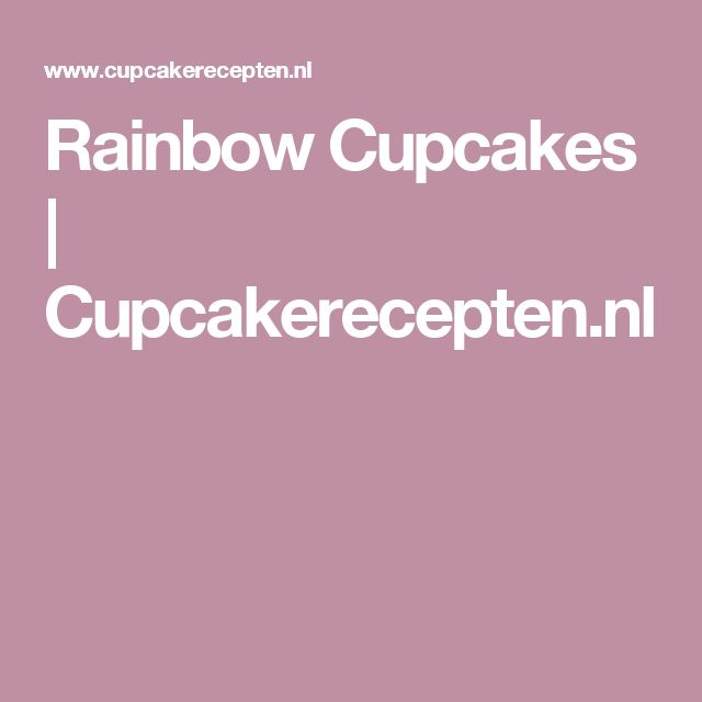 Rainbow Cupcakes | Cupcakerecepten.nl