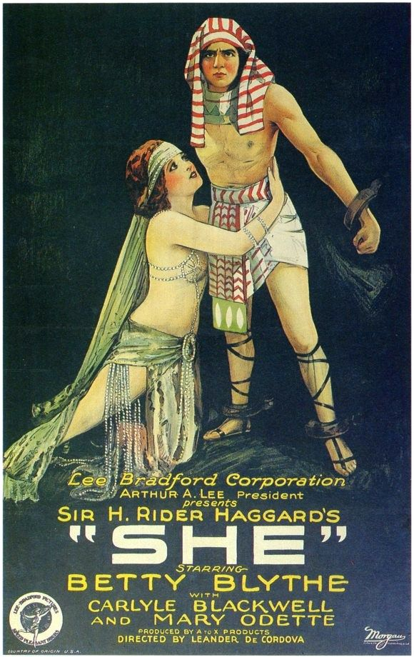 """""""She"""" is a 1925 British-German fantasy adventure film directed by Leander de Cordova; starring Betty Blythe, Carlyle Blackwell, Mary Odette. It was based on H. Rider Haggard's novel of the same name. The book had at least five short film adaptations, in 1908, 1911, 1916, 1917, and 1919 respectively. The 1925 version is the most faithful and follows the action, characters and locations of the original novel closely."""