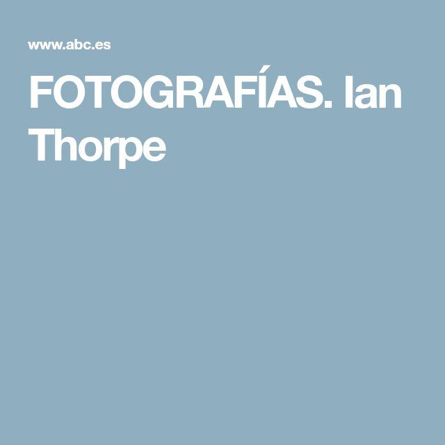 FOTOGRAFÍAS. Ian Thorpe