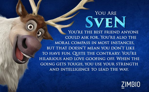 haha having just watched Frozen for the umpteenth time, I took Zimbio's 'Frozen' quiz and I'm Sven! Who are you?