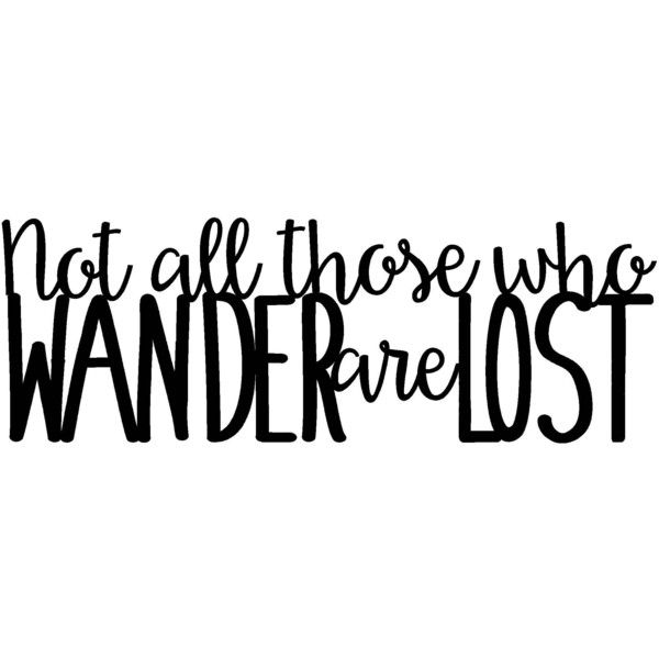 Not All Those Who Wander Are Lost Metal Sign Wanderlust Wall Art Metal... ($35) ❤ liked on Polyvore featuring home, home decor, wall art, black, home & living, home décor, wall décor, lettering signs, metal garden signs and typography wall art