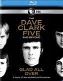The Dave Clark Five and Beyond: Glad All Over [2 Discs] [Blu-ray] [2014]