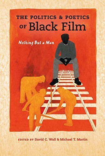 The Politics and Poetics of Black Film: Nothing But a Man (Studies in the Cinema of the Black Diaspora) by David C. Wall http://www.amazon.com/dp/B015SGBJX2/ref=cm_sw_r_pi_dp_lH0Owb1QDDES7