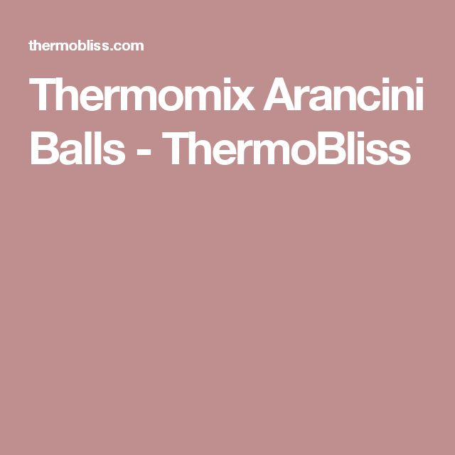 Thermomix Arancini Balls - ThermoBliss