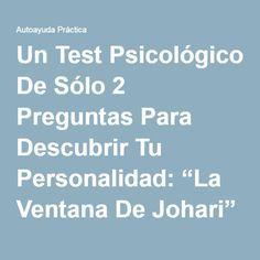 """Un Test Psicológico De Sólo 2 Preguntas Para Descubrir Tu Personalidad: """"La Ventana De Johari"""""""