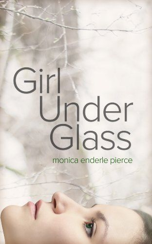 Amazon.com: Girl Under Glass (The Glass and Iron Series Book 1) eBook: Monica Enderle Pierce