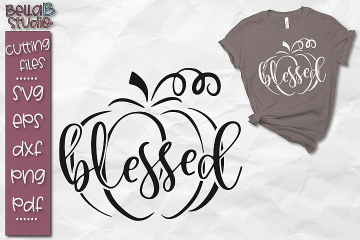 Blessed Pumpkin Svg File Autumn Shirt Svg 136904 Svgs Design Bundles Fall Shirts Cricket T Shirt Design Teacher Shirt Designs