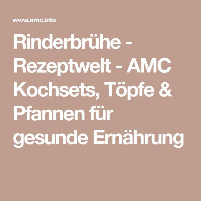 Rinderbrühe - Rezeptwelt - AMC Kochsets, Töpfe & Pfannen für gesunde Ernährung