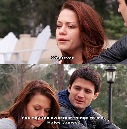 """You say the sweetest things to me, Haley James."" One Tree Hill Haley and Nathan."