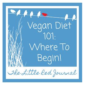 The Little Red Journal: Vegan Diet 101: Where to Begin