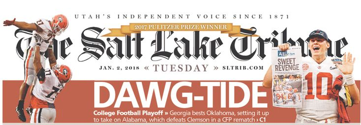 DAWG-TIDE - from the front page of the Salt Lake Tribune on Jan. 2, 2018 after Bama's 24 - 6 Sugar Bowl victory over Clemson in the CFP Playoffs. #Alabama #RollTide #Bama #BuiltByBama #RTR #CrimsonTide #RammerJammer #CFBPlayoff #SugarBowl #CFBPlayoff2018
