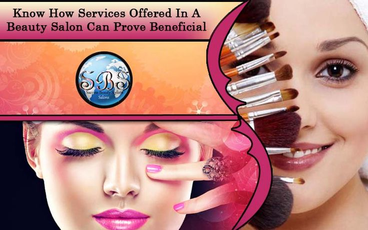 Know How Services Offered In A Beauty Salon Can Prove Beneficial