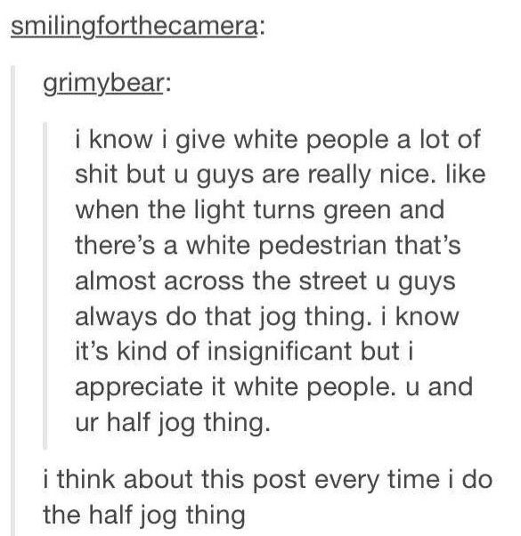 I think about this post every time I do the half jog thing.