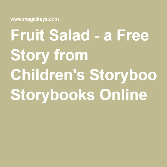 Trend Fruit Salad a Free Story from Children us Storybooks Online