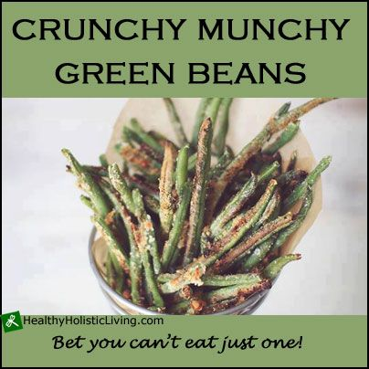 Munchy Crunchy Green Beans - Healthy Holistic Living