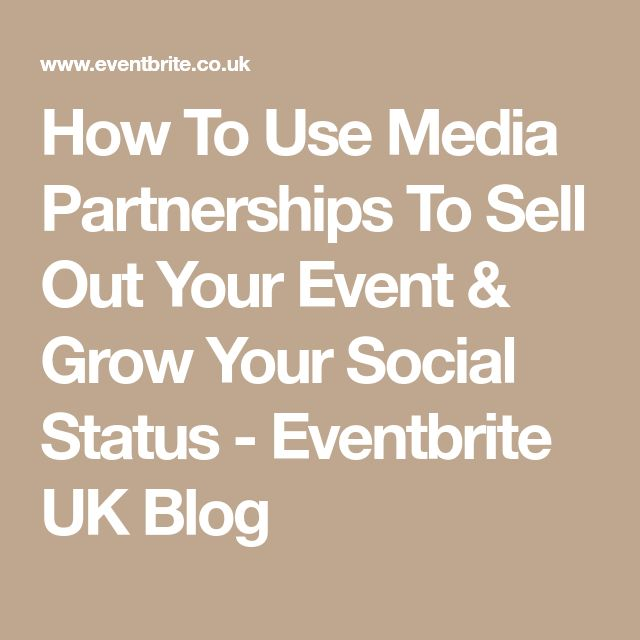 How To Use Media Partnerships To Sell Out Your Event & Grow Your Social Status - Eventbrite UK Blog