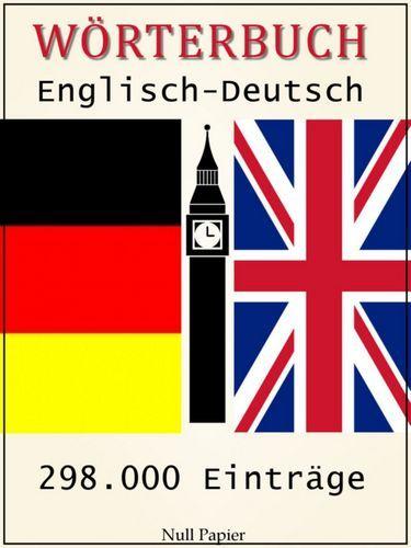 Juergen Schulze: Wörterbuch Englisch-Deutsch: 298.000 Einträge