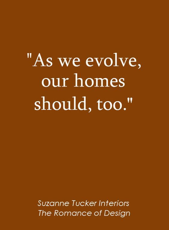 """""""As we evolve, our homes should too."""" Your home should look and feel as wonderful as you do. Match what's going on with you on the inside with your surroundings. #evolve #home #design #inspiration #violetvase #interior"""