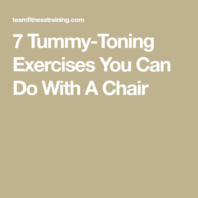 7 Tummy-Toning Exercises You Can Do With A Chair