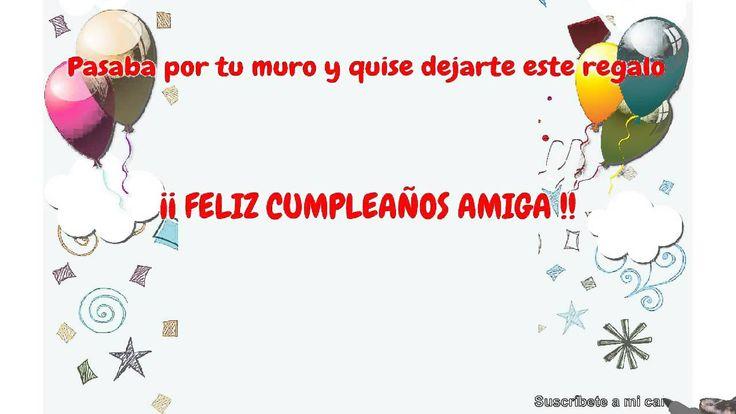 Cumpleaños feliz  Feliz cumpleaños amiga