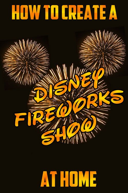 Make Your Own Disney Fireworks at Home