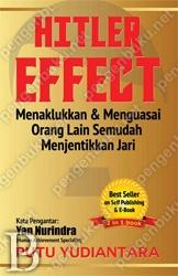Hitler Effect | Toko Buku Online PengenBuku.NET | Putu Yudiantara | Menaklukkan & Menguasai orang lain semudah menjentikan jari.  Rp85,000 / Rp72,250 (15% Off)