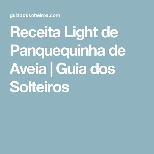 Receita Light de Panquequinha de Aveia   Guia dos Solteiros