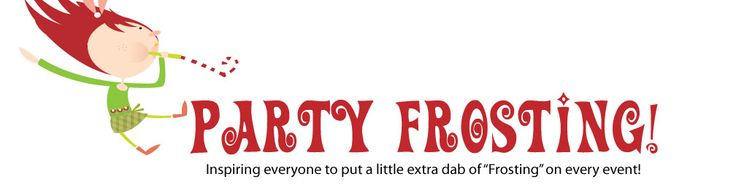 """Party Frosting - Inspiring everyone to put a little extra dab of """"frosting"""" on every event!"""