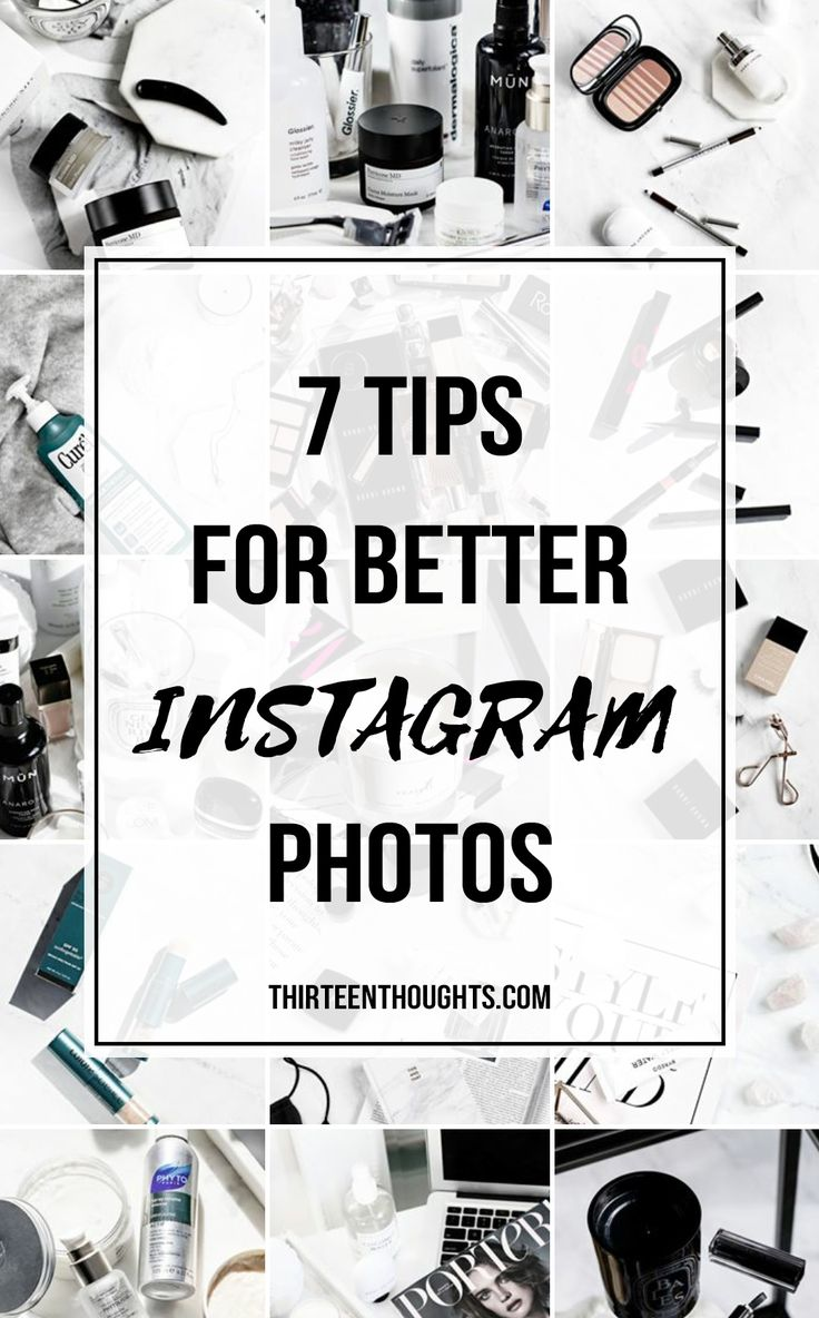 7 Tips For Better Instagram Photos - THIRTEEN THOUGHTS
