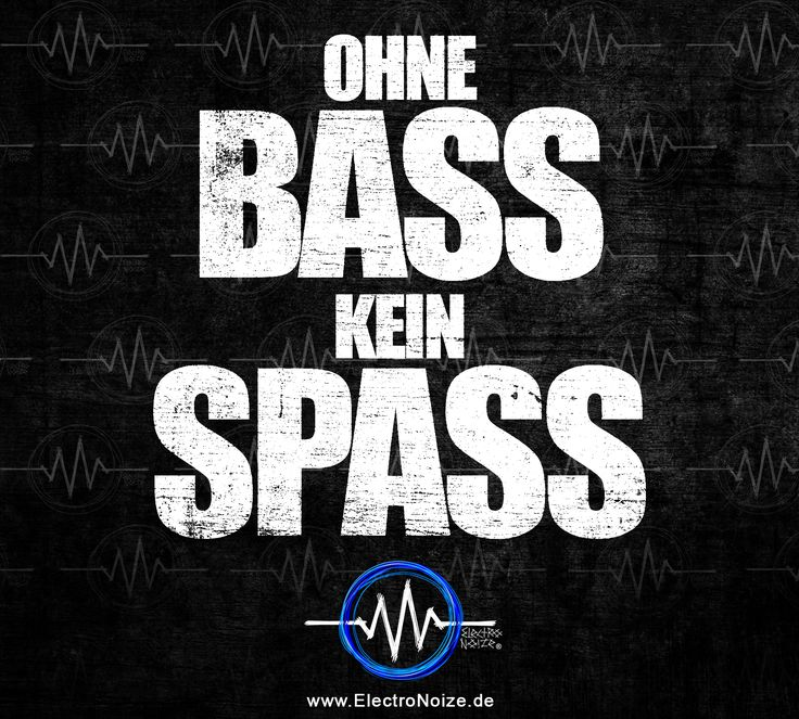 OHNE BASS KEIN SPASS! +++ ElectroNoize® Techno Fashion & Musik, Rave Community.