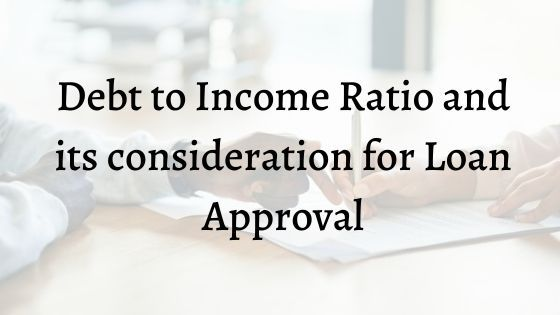 Debt To Income Ratio And Its Consideration For Loan Approval In 2020 Debt To Income Ratio Unsecured Loans Loan