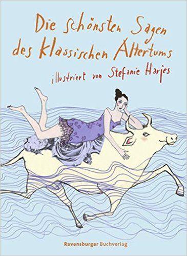 Die schönsten Sagen des klassischen Altertums Jugendliteratur: Amazon.de: Josef Guggenmos, Stefanie Harjes: Bücher