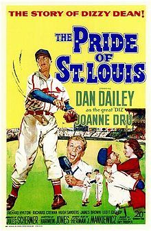 The Pride of St. Louis is a 1952 biographical film of the life of Major League Baseball Hall of Fame pitcher Dizzy Dean. It starred Dan Dailey as Dean, Joanne Dru as his wife, and Richard Crenna as his brother Paul Daffy Dean, also a major league pitcher. The story arc covers Dean's rise to pitching superstardom, the early end of his career, and his redemption through radio broadcasting.