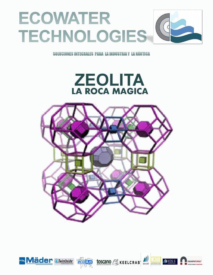 ZEOLITA. El mineral mágico  En ECOWATER TECHNOLOGIES, empleamos este recurso mineral para resolver problemas de contaminación y desinfección del agua. Agricultura, sanidad, depuración de aguas e industria alimentaria., entre otros sectores.....