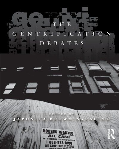 The Gentrification debates / edited by Japonica Brown-Saracino. Bibsys: http://ask.bibsys.no/ask/action/show?kid=biblio&cmd=reload&pid=133107051