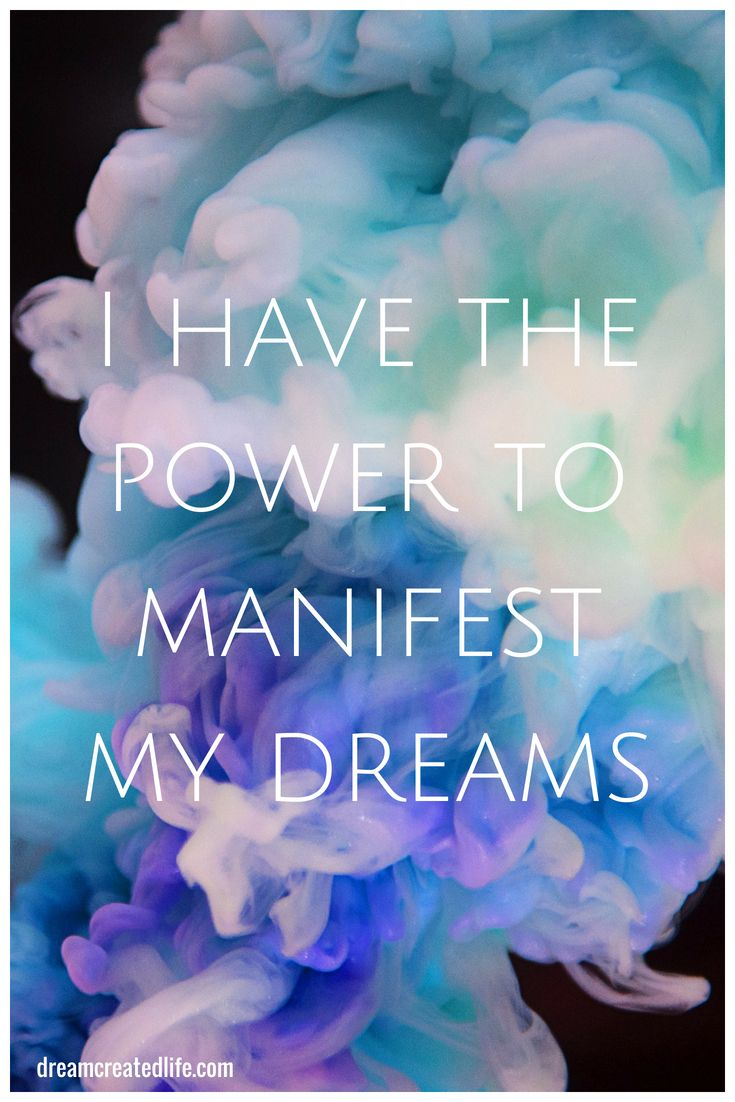I have the power to manifest my dreams. dreamcreatedlife….