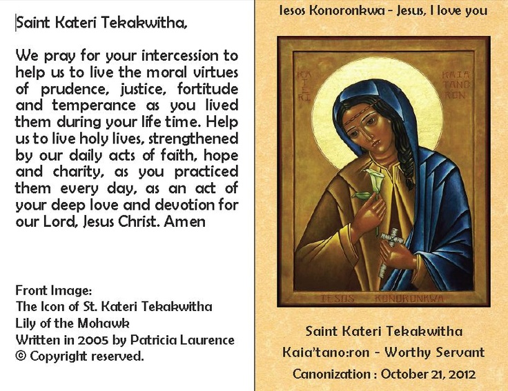 St. Kateri Tekakwitha prayer card to be distributed at the Mass in her honour, Sunday, Oct. 25, at Holy Rosary Cathedral in Vancouver. The 2:30 p.m. event will begin with a procession of First Nations members followed by Mass celebrated by Archbishop Miller. A painting and a relic of Saint Kateri will be on display during Mass. Following the Mass there will be veneration of Saint Kateri which will include First Nations singers and drummers. Download the Mass booklet at the link below.