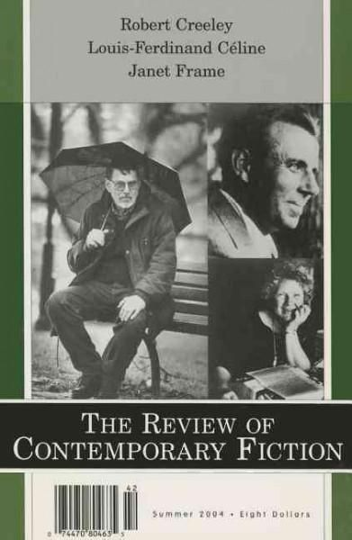 The Review of Contemporary Fiction: Robert Creeley / Louis-ferdinand Celine / Janet Frame