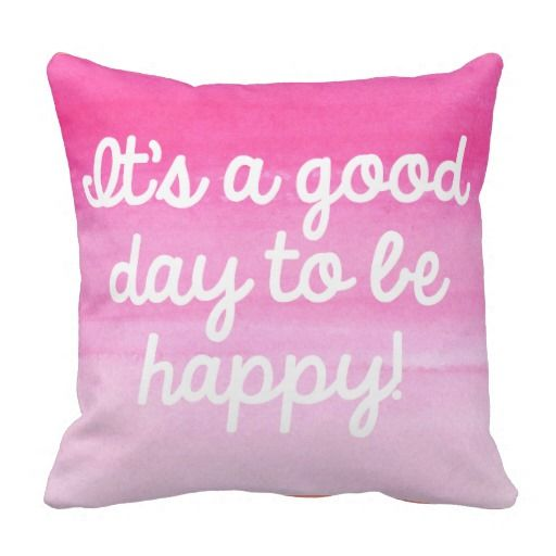 Happiness quote pillow. It's a good day to be happy!