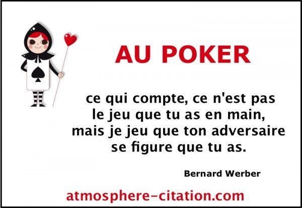 Au poker, ce qui compte,  Trouvez encore plus de citations et de dictons sur: http://www.atmosphere-citation.com/article/casino-poker.html?