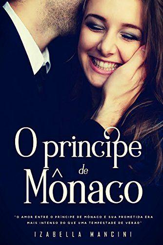 O Príncipe de Mônaco eBook: Izabella Mancini: Amazon.com.br: Loja Kindle