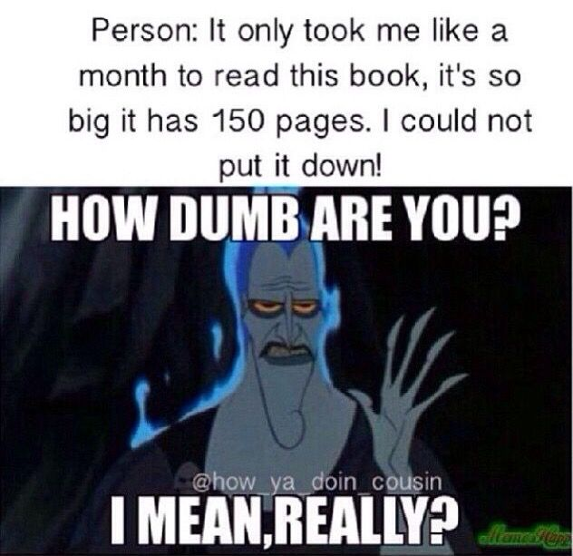 When people say that, I just sit there and remember when I read a 537 pg book in half a day.