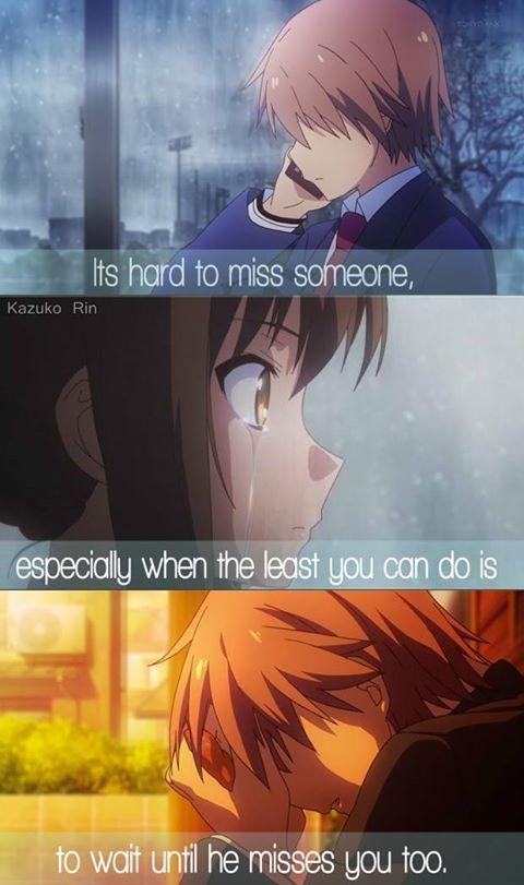 Es duro el echar de menos a alguien, especialmente cuando lo único que puedes hacer es esperar que él te eche de menos a ti. |Traducción ES: @sukigamer88|