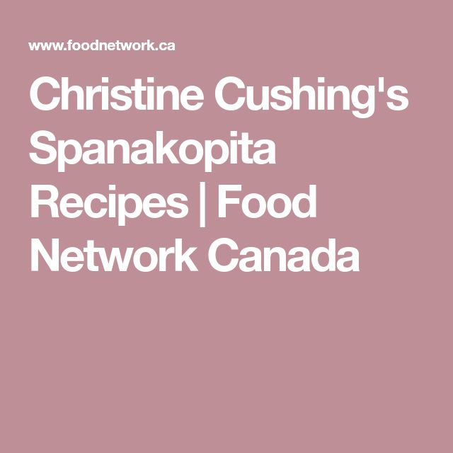 Christine Cushing's Spanakopita Recipes | Food Network Canada