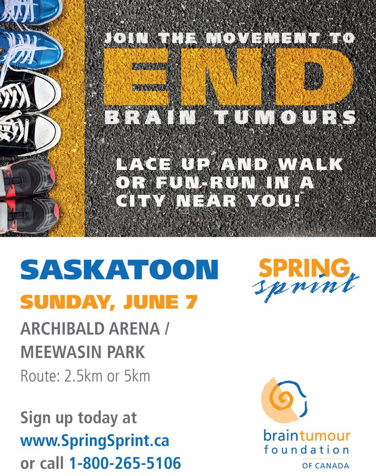 Saskatoon! Sunday June 7, 2015 join the movement to end brain tumours! http://www.springsprint.ca/site/TR?fr_id=1214&pg=entry