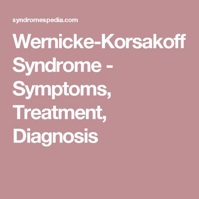 Wernicke-Korsakoff Syndrome - Symptoms, Treatment, Diagnosis
